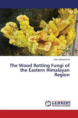 The Wood Rotting Fungi of the Eastern Himalayan Region (Paperback)