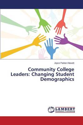 Community College Leaders: Changing Student Demographics (Paperback)