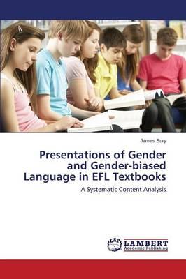 Presentations of Gender and Gender-Biased Language in Efl Textbooks (Paperback)