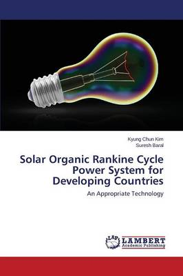 Solar Organic Rankine Cycle Power System for Developing Countries (Paperback)