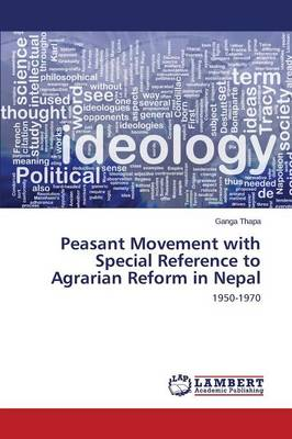 Peasant Movement with Special Reference to Agrarian Reform in Nepal (Paperback)