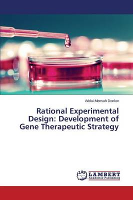 Rational Experimental Design: Development of Gene Therapeutic Strategy (Paperback)
