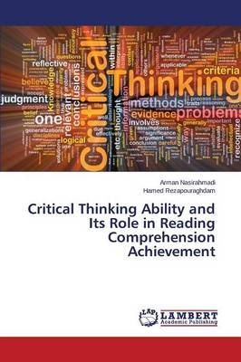 Critical Thinking Ability and Its Role in Reading Comprehension Achievement (Paperback)