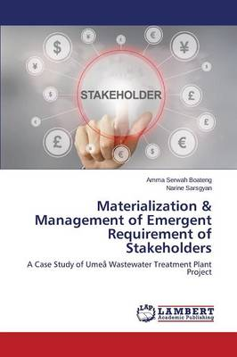 Materialization & Management of Emergent Requirement of Stakeholders (Paperback)