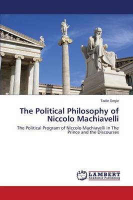 The Political Philosophy of Niccolo Machiavelli (Paperback)