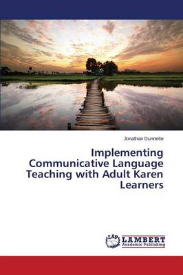 Implementing Communicative Language Teaching with Adult Karen Learners (Paperback)