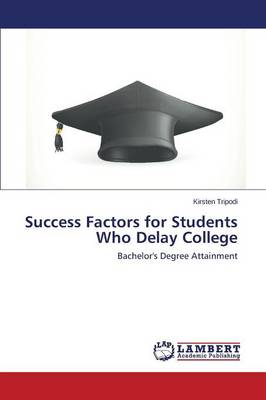 Success Factors for Students Who Delay College (Paperback)