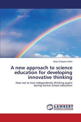 A New Approach to Science Education for Developing Innovative Thinking (Paperback)