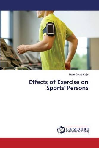 Effects of Exercise on Sports' Persons (Paperback)