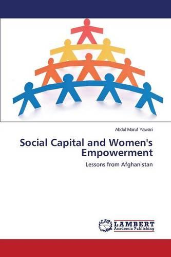Social Capital and Women's Empowerment (Paperback)