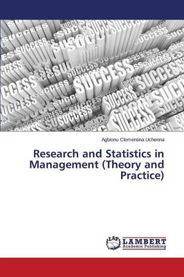 Research and Statistics in Management (Theory and Practice) (Paperback)