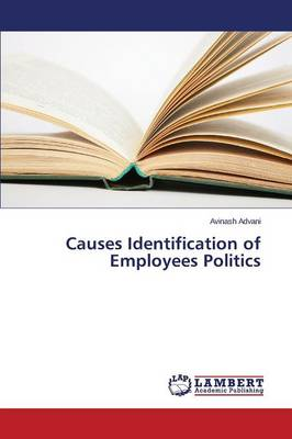 Causes Identification of Employees Politics (Paperback)
