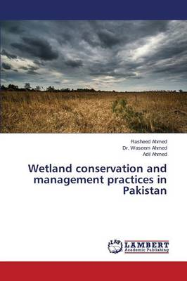 Wetland Conservation and Management Practices in Pakistan (Paperback)