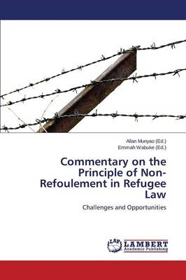 Commentary on the Principle of Non-Refoulement in Refugee Law (Paperback)