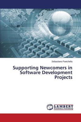 Supporting Newcomers in Software Development Projects (Paperback)