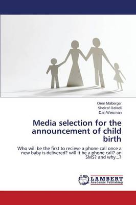 Media Selection for the Announcement of Child Birth (Paperback)