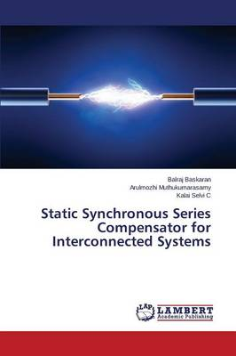 Static Synchronous Series Compensator for Interconnected Systems (Paperback)