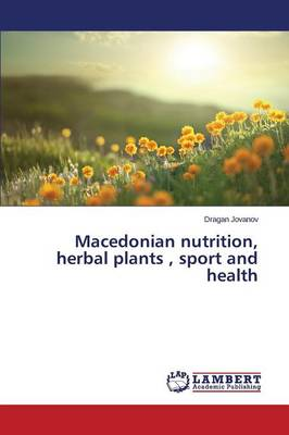 Macedonian Nutrition, Herbal Plants, Sport and Health (Paperback)