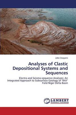 Analyses of Clastic Depositional Systems and Sequences (Paperback)