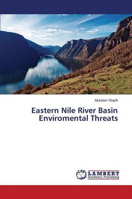 Eastern Nile River Basin Enviromental Threats (Paperback)