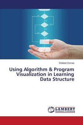 Using Algorithm & Program Visualization in Learning Data Structure (Paperback)