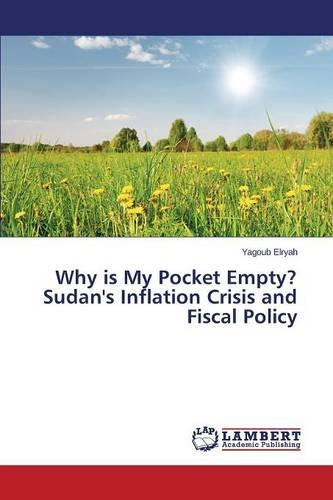 Why Is My Pocket Empty? Sudan's Inflation Crisis and Fiscal Policy (Paperback)