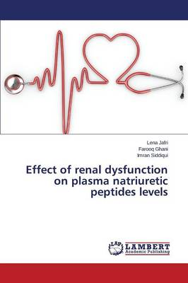 Effect of Renal Dysfunction on Plasma Natriuretic Peptides Levels (Paperback)