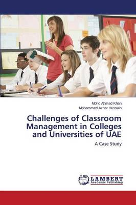 Challenges of Classroom Management in Colleges and Universities of Uae (Paperback)