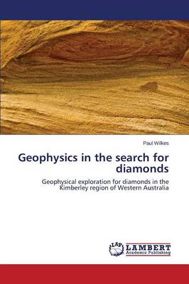 Geophysics in the Search for Diamonds (Paperback)