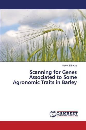 Scanning for Genes Associated to Some Agronomic Traits in Barley (Paperback)