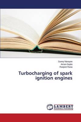 Turbocharging of Spark Ignition Engines (Paperback)