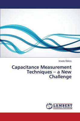 Capacitance Measurement Techniques - A New Challenge (Paperback)