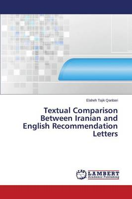 Textual Comparison Between Iranian and English Recommendation Letters (Paperback)