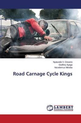 Road Carnage Cycle Kings (Paperback)