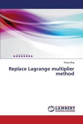 Replace Lagrange Multiplier Method (Paperback)