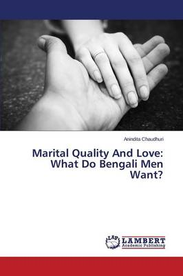 Marital Quality and Love: What Do Bengali Men Want? (Paperback)