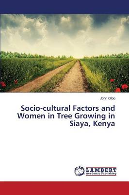 Socio-Cultural Factors and Women in Tree Growing in Siaya, Kenya (Paperback)