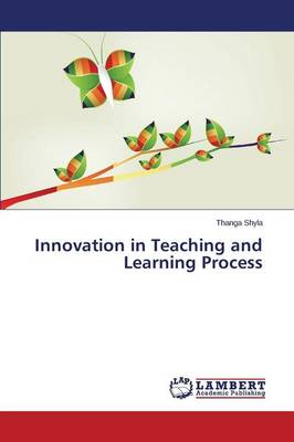 Innovation in Teaching and Learning Process (Paperback)