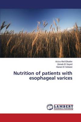 Nutrition of Patients with Esophageal Varices (Paperback)