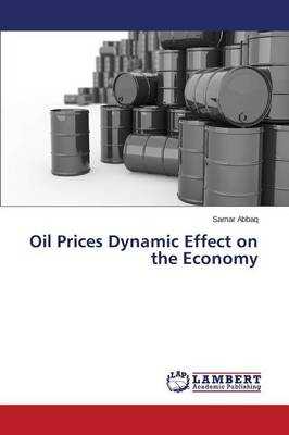 Oil Prices Dynamic Effect on the Economy (Paperback)