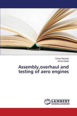 Assembly, Overhaul and Testing of Aero Engines (Paperback)