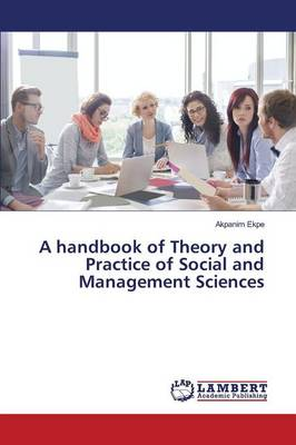 A Handbook of Theory and Practice of Social and Management Sciences (Paperback)
