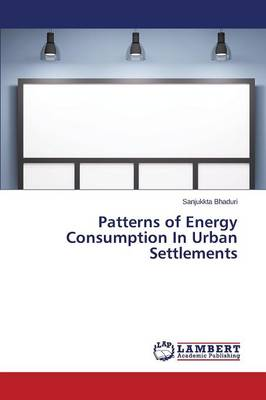 Patterns of Energy Consumption in Urban Settlements (Paperback)