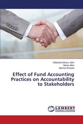 Effect of Fund Accounting Practices on Accountability to Stakeholders (Paperback)