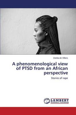 A Phenomenological View of Ptsd from an African Perspective (Paperback)