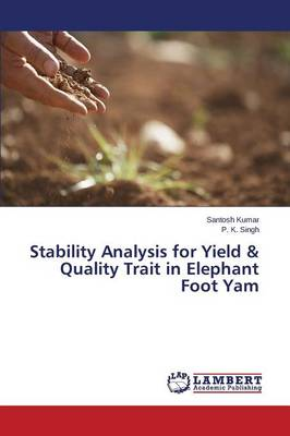 Stability Analysis for Yield & Quality Trait in Elephant Foot Yam (Paperback)