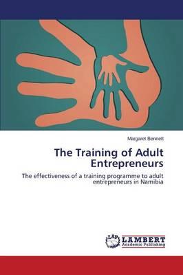 The Training of Adult Entrepreneurs (Paperback)