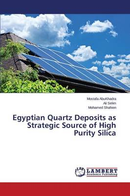 Egyptian Quartz Deposits as Strategic Source of High Purity Silica (Paperback)