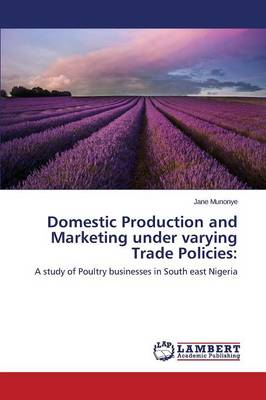Domestic Production and Marketing Under Varying Trade Policies (Paperback)