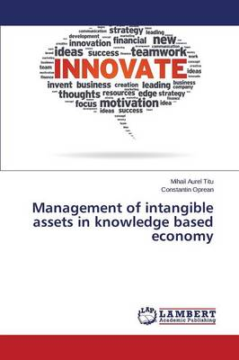 Management of Intangible Assets in Knowledge Based Economy (Paperback)